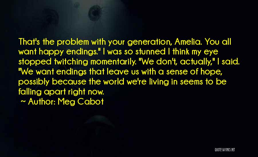I Hope Your Happy Now Quotes By Meg Cabot