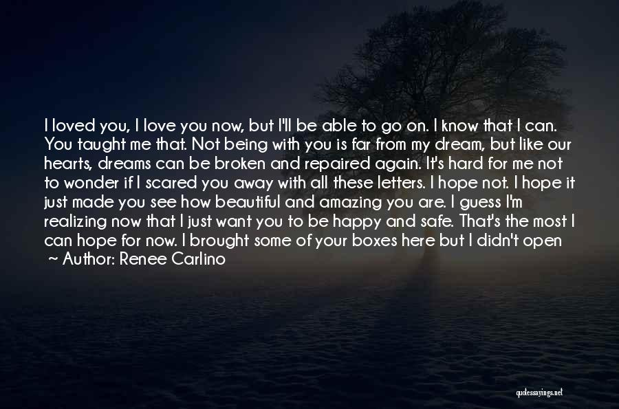 I Hope Your Happy Now Quotes By Renee Carlino