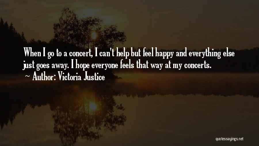 I Hope Your Happy Now Quotes By Victoria Justice