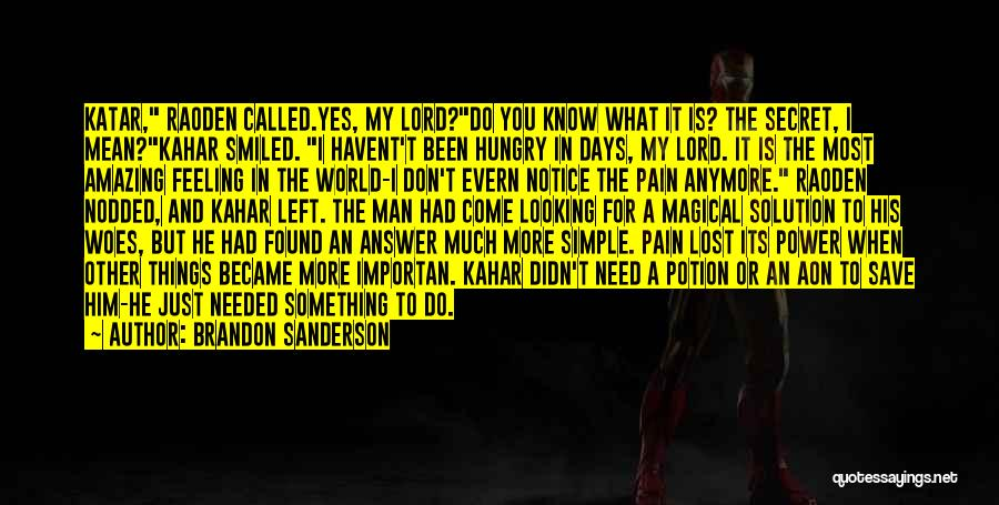 I Just Don't Know What To Do Anymore Quotes By Brandon Sanderson