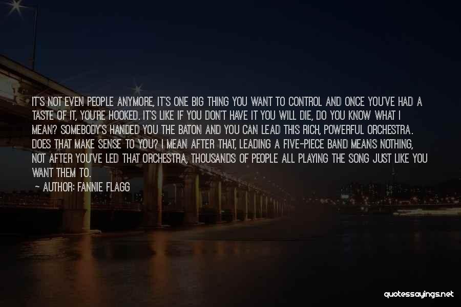 I Just Don't Know What To Do Anymore Quotes By Fannie Flagg