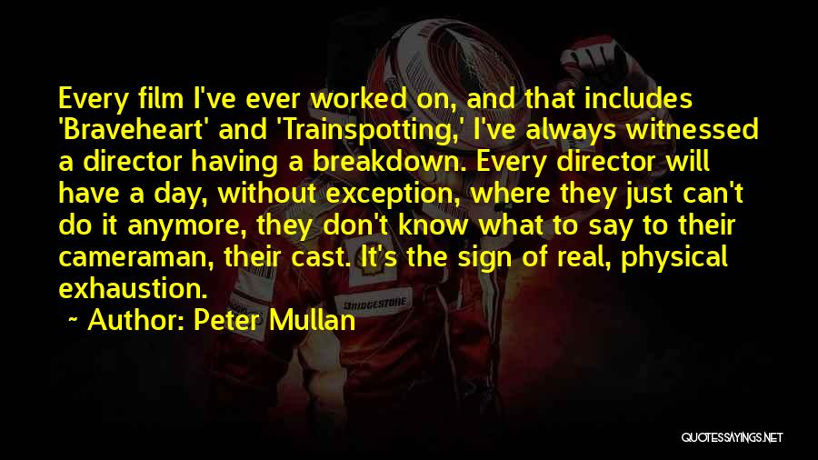 I Just Don't Know What To Do Anymore Quotes By Peter Mullan