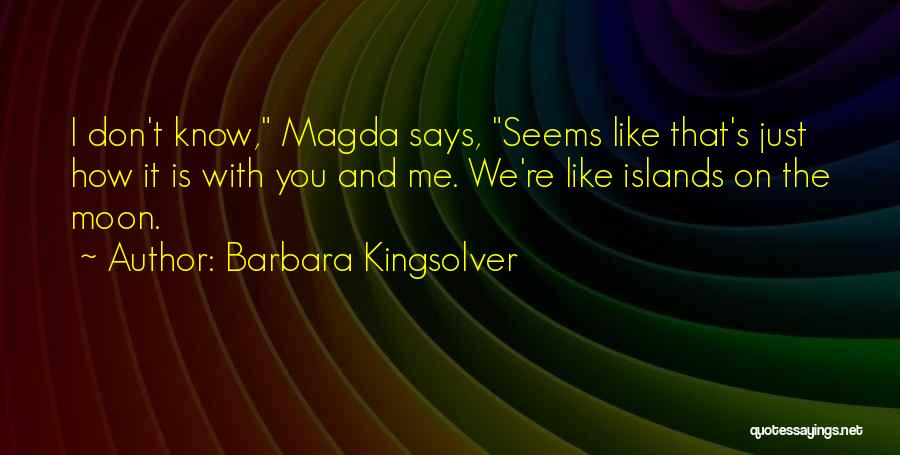 I Just Don't Like You Quotes By Barbara Kingsolver