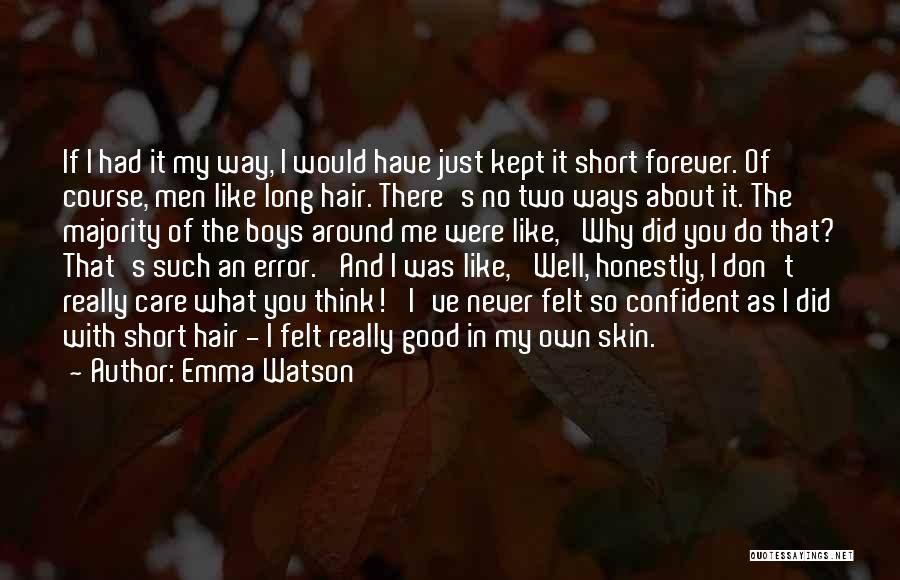 I Just Don't Like You Quotes By Emma Watson