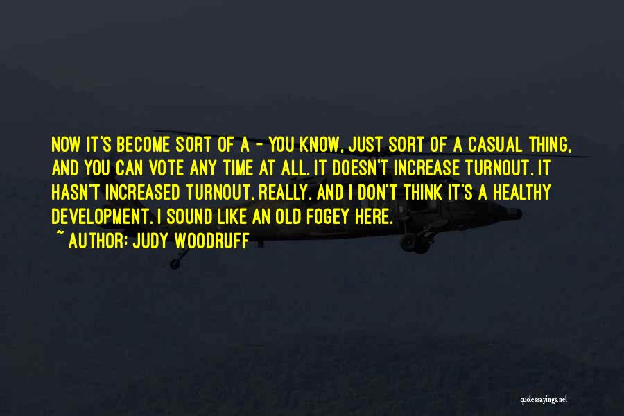I Just Don't Like You Quotes By Judy Woodruff