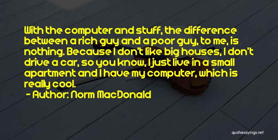 I Just Don't Like You Quotes By Norm MacDonald