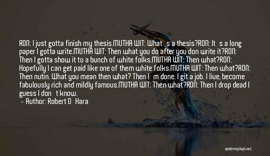 I Just Don't Like You Quotes By Robert O'Hara