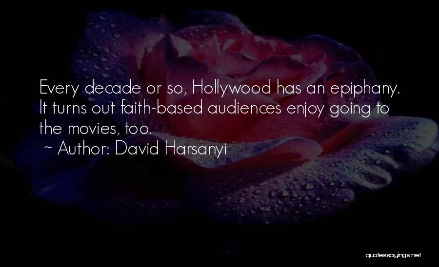 I Just Had An Epiphany Quotes By David Harsanyi