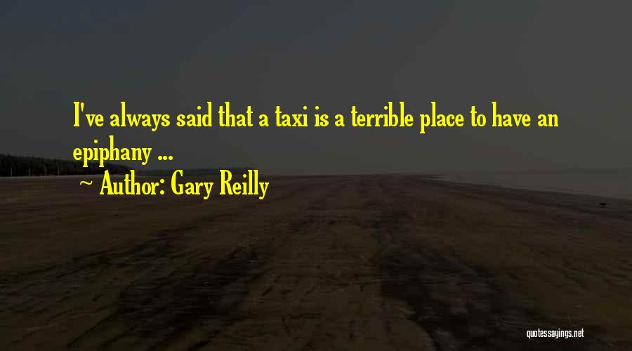 I Just Had An Epiphany Quotes By Gary Reilly