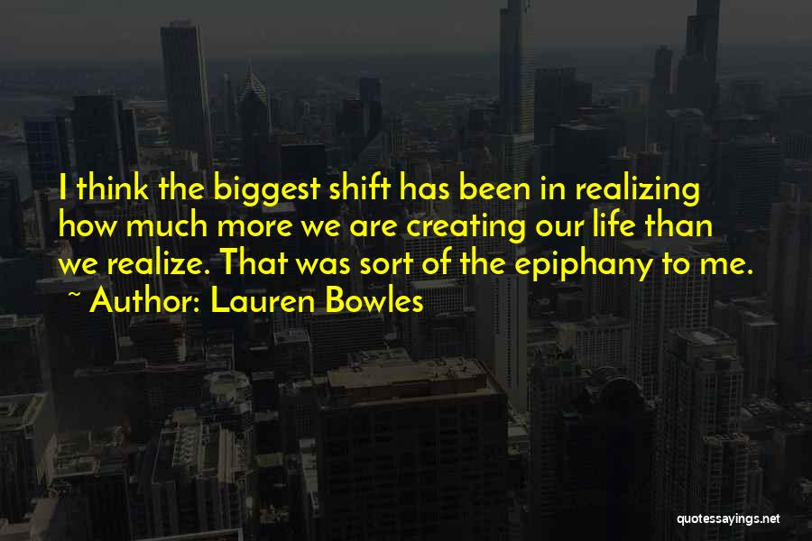 I Just Had An Epiphany Quotes By Lauren Bowles