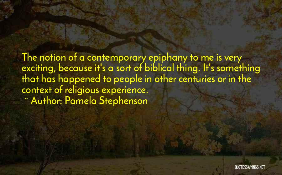 I Just Had An Epiphany Quotes By Pamela Stephenson