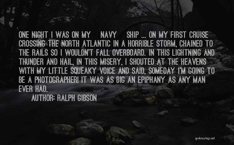 I Just Had An Epiphany Quotes By Ralph Gibson