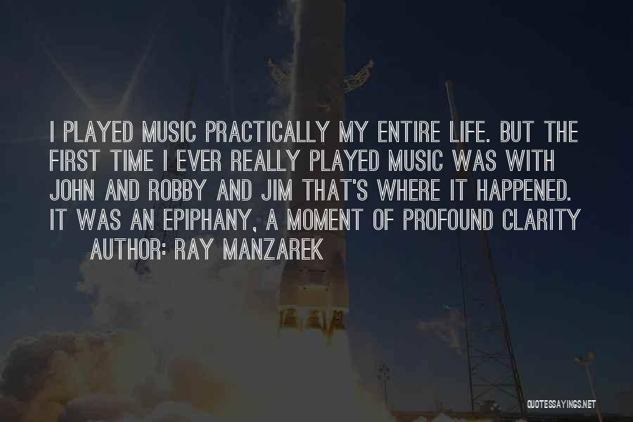I Just Had An Epiphany Quotes By Ray Manzarek