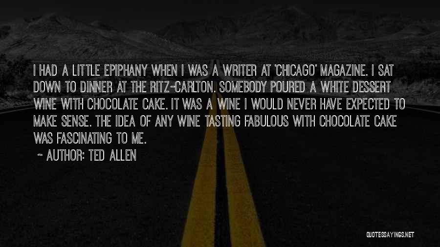 I Just Had An Epiphany Quotes By Ted Allen
