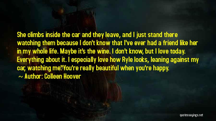 I Just Love Everything About You Quotes By Colleen Hoover