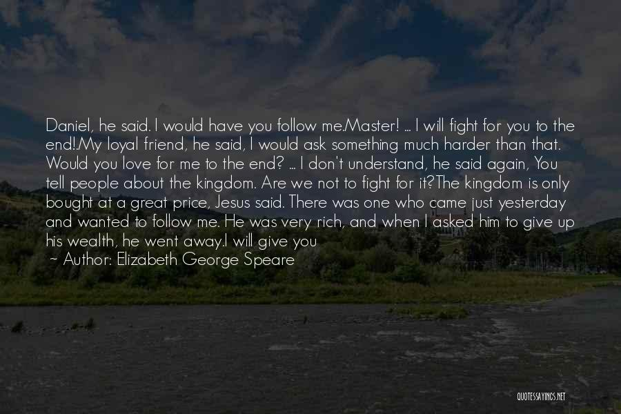 I Just Love Everything About You Quotes By Elizabeth George Speare