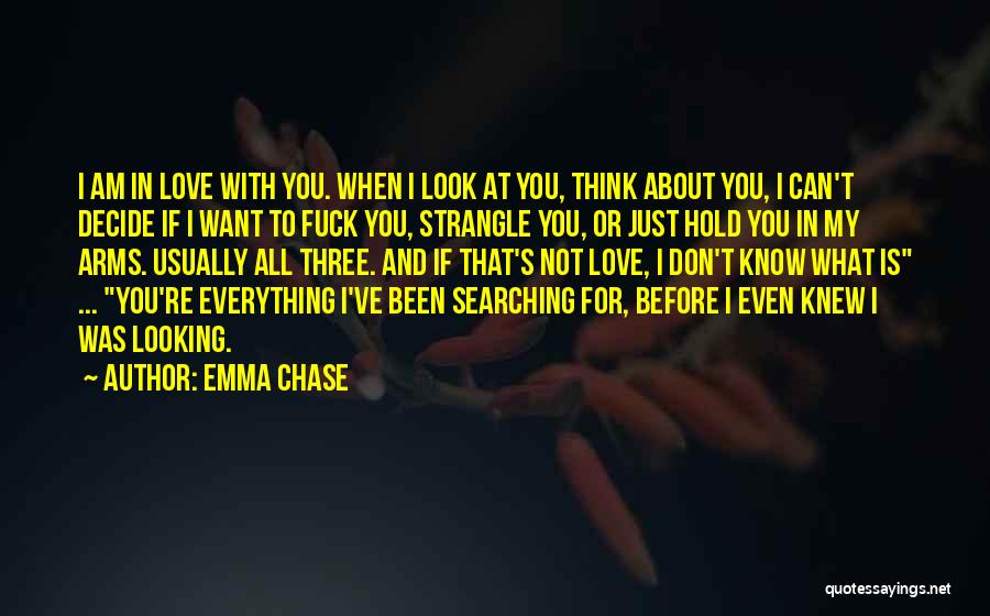 I Just Love Everything About You Quotes By Emma Chase