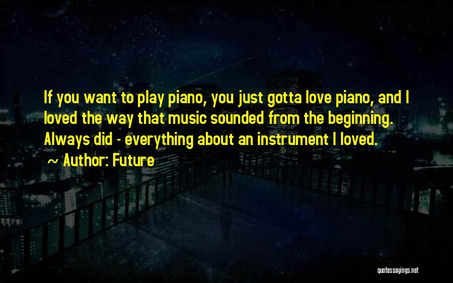 I Just Love Everything About You Quotes By Future
