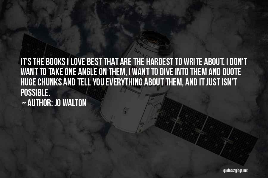 I Just Love Everything About You Quotes By Jo Walton