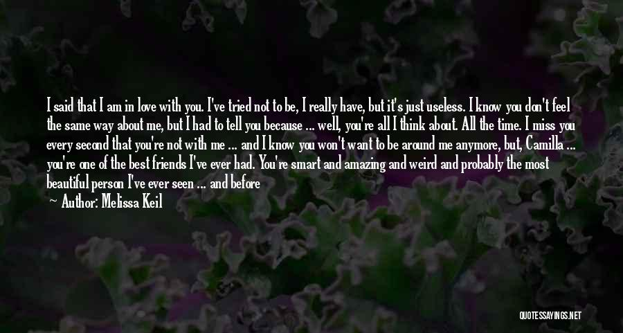I Just Love Everything About You Quotes By Melissa Keil