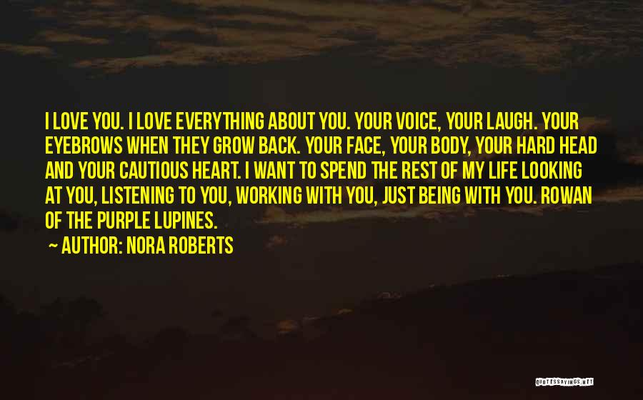 I Just Love Everything About You Quotes By Nora Roberts