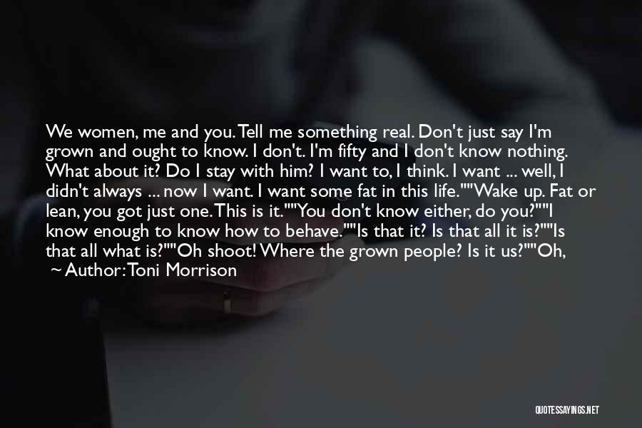 I Just Love Everything About You Quotes By Toni Morrison