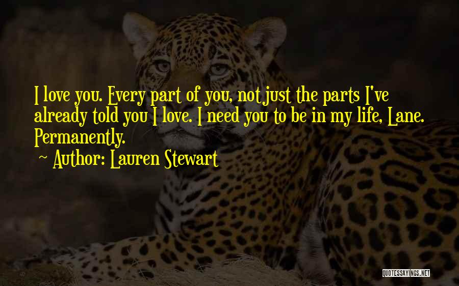 I Just Love You Quotes By Lauren Stewart