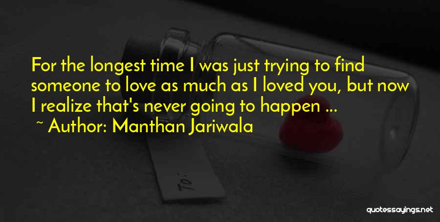 I Just Love You Quotes By Manthan Jariwala
