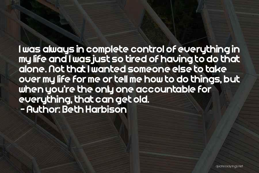 I Just Tired Quotes By Beth Harbison