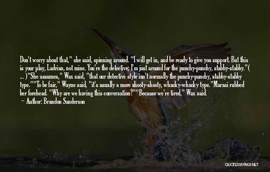 I Just Tired Quotes By Brandon Sanderson