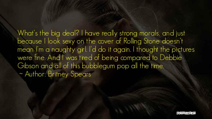 I Just Tired Quotes By Britney Spears