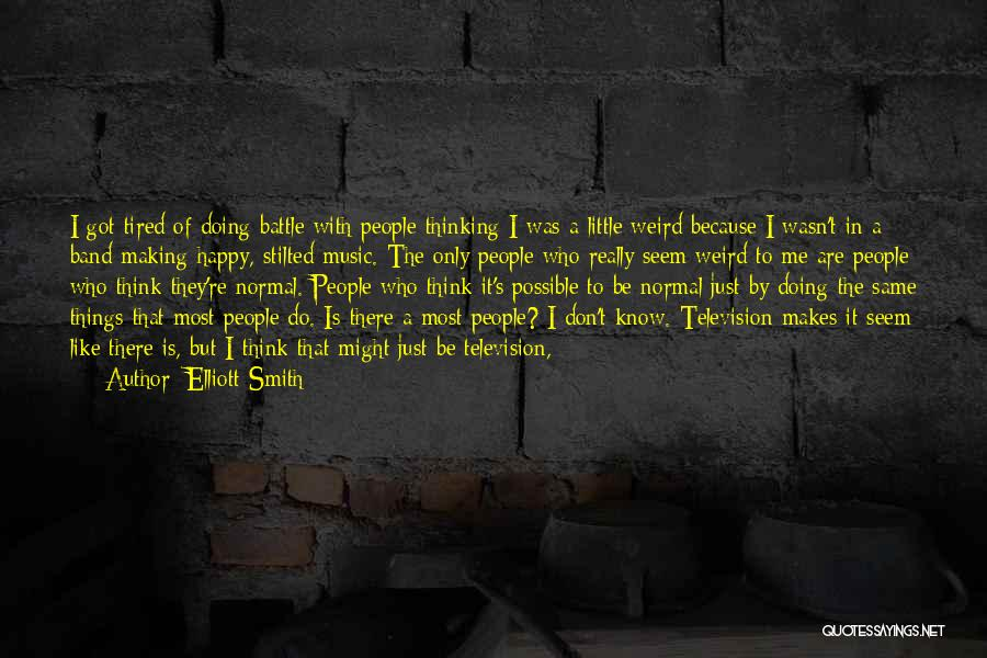 I Just Tired Quotes By Elliott Smith