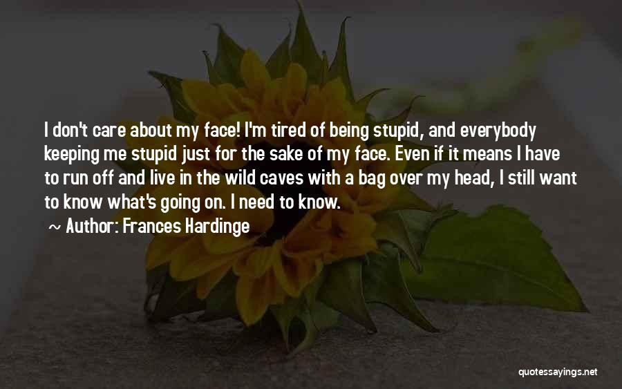 I Just Tired Quotes By Frances Hardinge