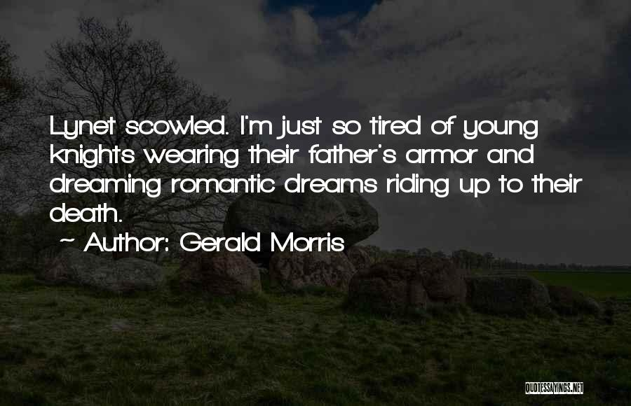 I Just Tired Quotes By Gerald Morris