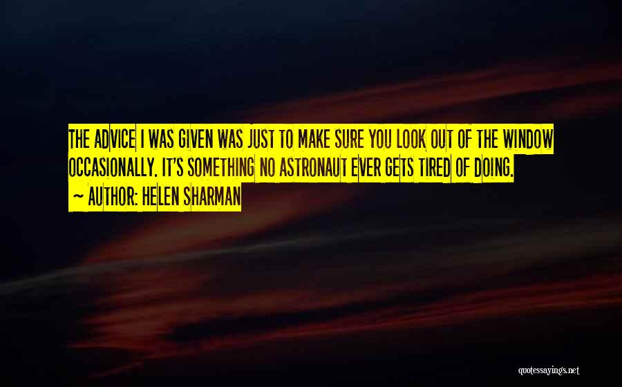 I Just Tired Quotes By Helen Sharman