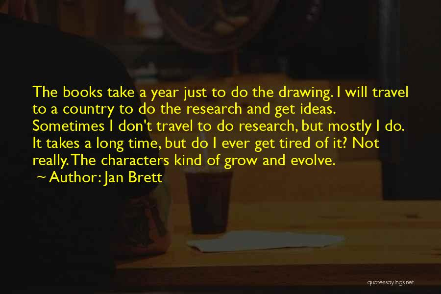 I Just Tired Quotes By Jan Brett
