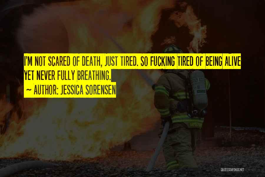 I Just Tired Quotes By Jessica Sorensen