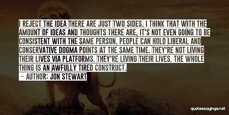 I Just Tired Quotes By Jon Stewart