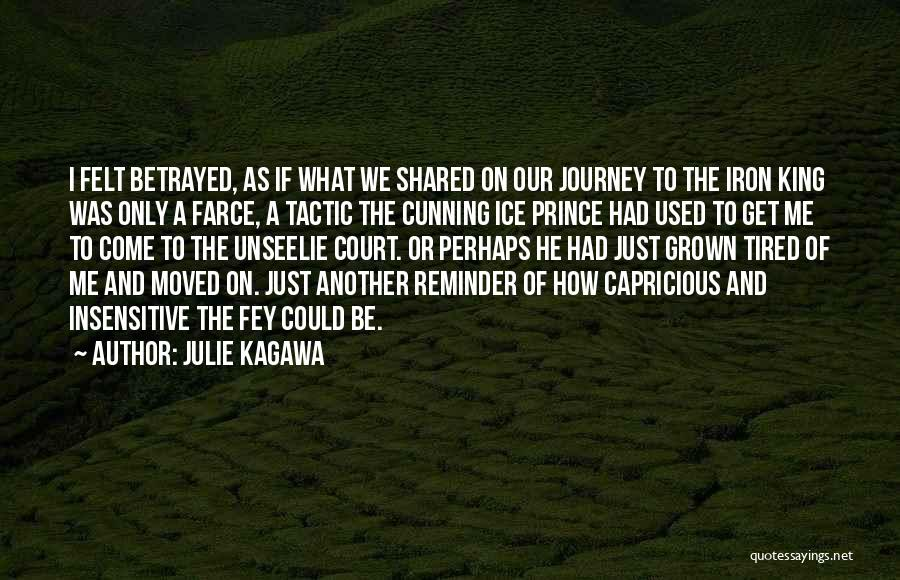 I Just Tired Quotes By Julie Kagawa