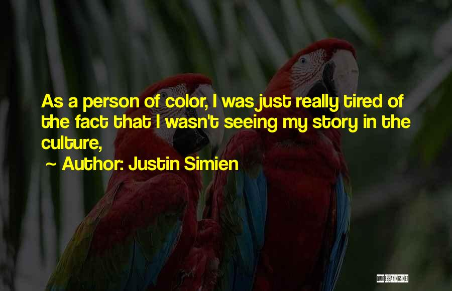 I Just Tired Quotes By Justin Simien