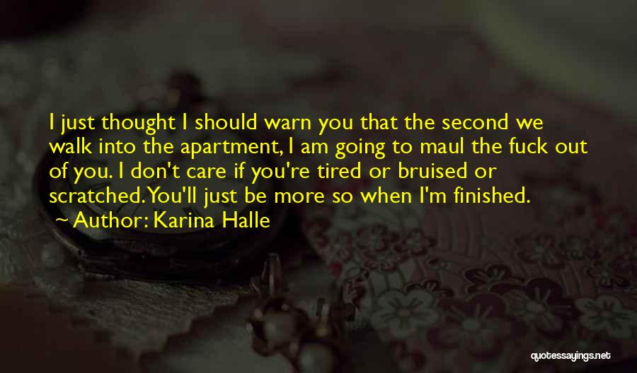 I Just Tired Quotes By Karina Halle