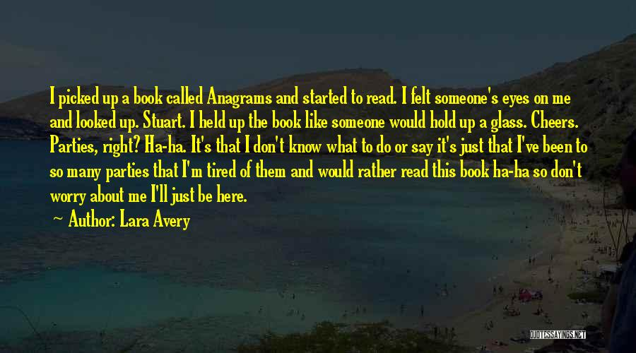 I Just Tired Quotes By Lara Avery