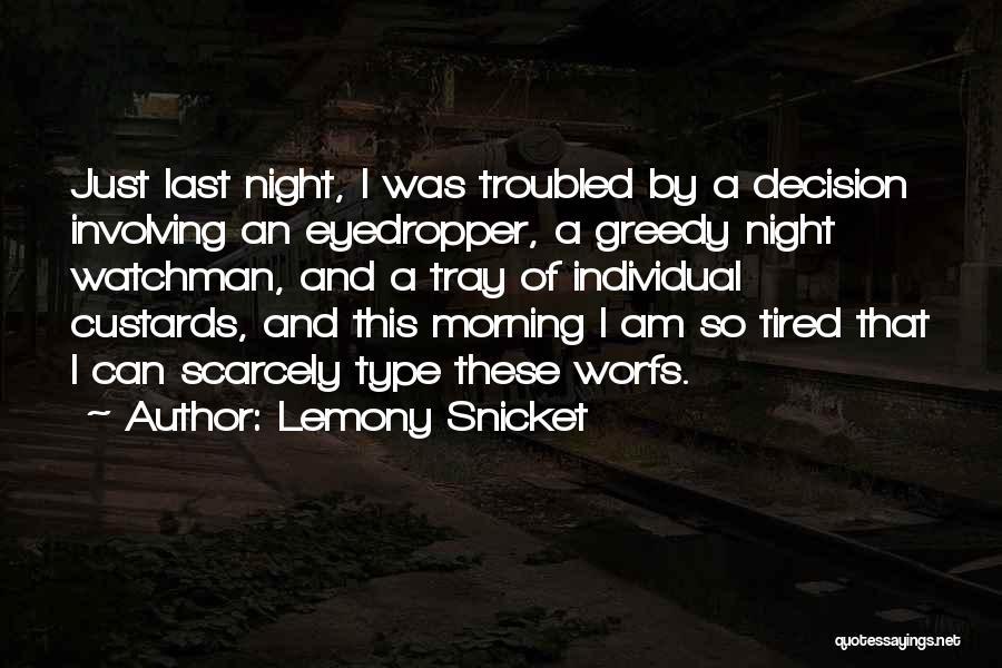 I Just Tired Quotes By Lemony Snicket