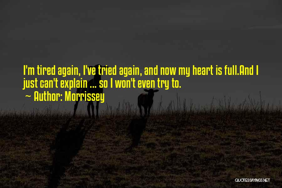 I Just Tired Quotes By Morrissey