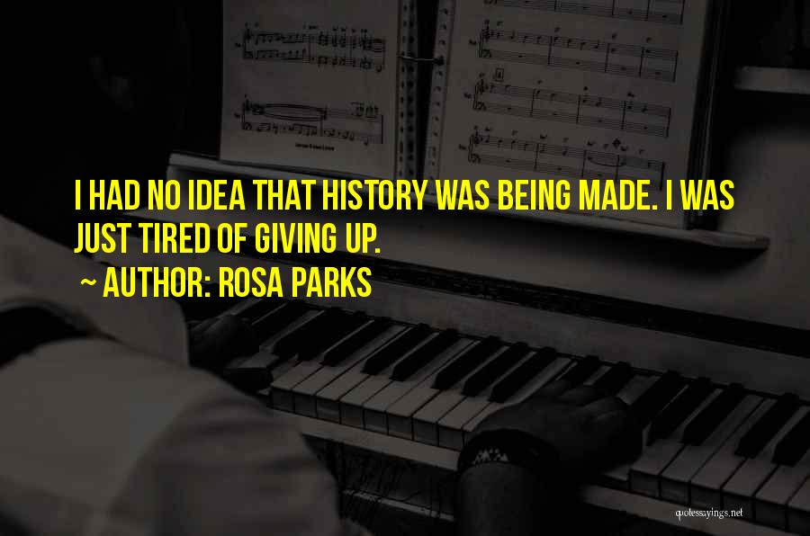 I Just Tired Quotes By Rosa Parks