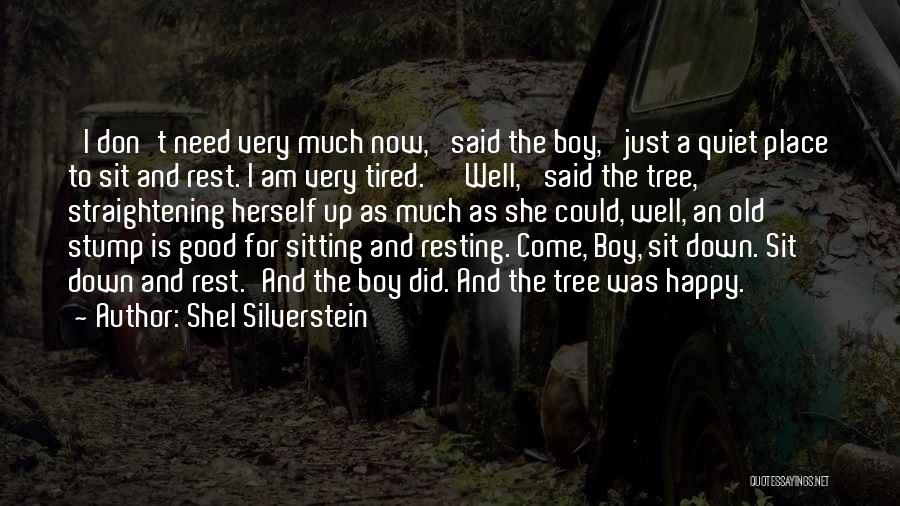 I Just Tired Quotes By Shel Silverstein