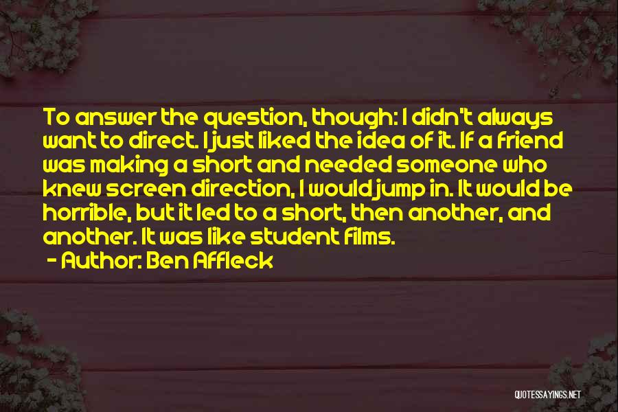 I Just Want Someone To Quotes By Ben Affleck
