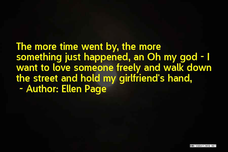 I Just Want Someone To Quotes By Ellen Page
