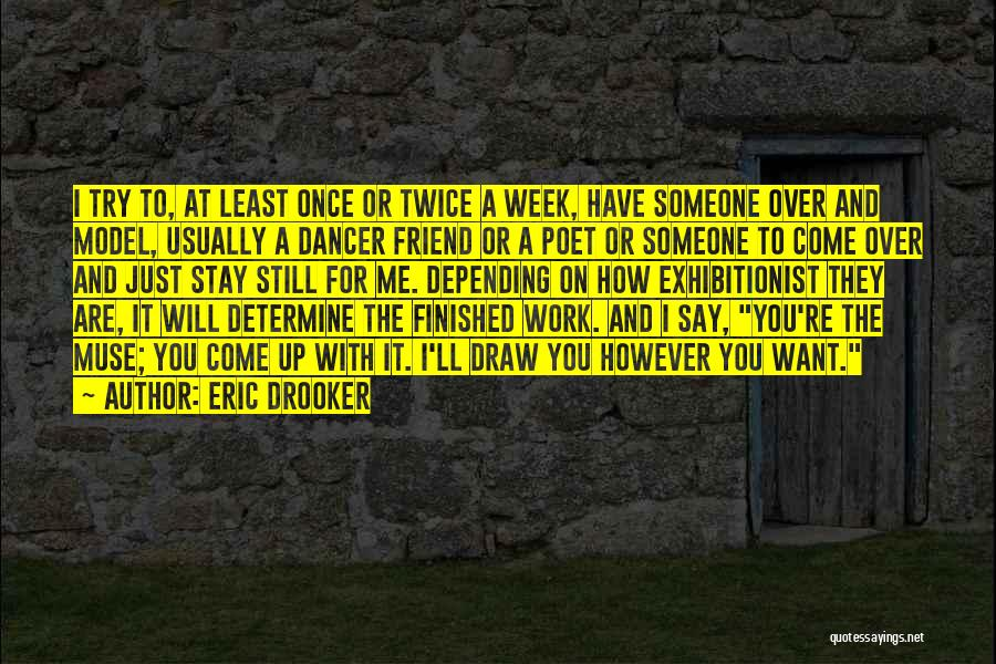 I Just Want Someone To Quotes By Eric Drooker