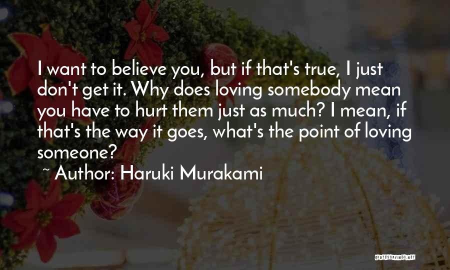 I Just Want Someone To Quotes By Haruki Murakami